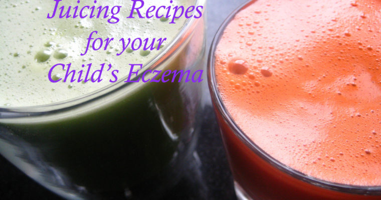 How Juicing healed my child's Eczema